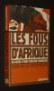 Les Fous d'Afrique : Histoire d'une passion française. Guérivière Jean de