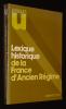 Lexique historique de la France d'Ancien Régime. Cabourdin Guy, Viard Georges