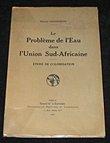Le problème de l'eau dans l'Union Sud-Africaine - étude de colonisation -. Chassigneux Edmond
