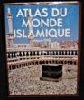 Atlas du monde islamique, depuis 1500. Robinson Francis