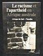 Le racisme et l'apartheid en Afrique australe, Afrique du Sud et Namibie. Collectif