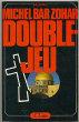 Double jeux. Bar-Zoar