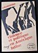 Violence et politique en amérique latine. Barreiro J.