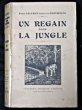 Un regain dans la jungle. Sauvaire P., marquis de Barthélémy