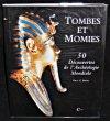 Tombes et Momies : 50 Découvertes de l'Archéologie Mondiale. Paul G. Bahn