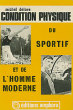 Condition physique du sportif et de l'homme moderne. Delore Michel