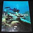 Le San Diego : Un trésor sous la mer. Goddio Franck, Carré Dominique, Desroches Jean-Paul