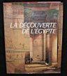 La découverte de l'Egypte. Beaucour Fernand, Laissus Yves, Orgogozo Chantal