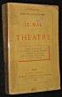 Le mal du théâtre, plaies insondables, la censure et la critique impartiale, comédiens et cabotins, le théâtre d'application, le feu au théâtre. ...