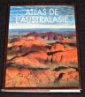 Atlas de l'Australasie - Australie, Nouvelle-Zélande et Pacifique Sud. Nile Richard, Clerk Christian