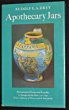 Apothecary Jars. armaceutical Pottery and Porcelain in Europe and the East 1150 - 1850, with a Glossary of Terms used in Inscriptions. Drey Rudolf ...