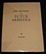 Le futur armistice. Giraudoux Jean