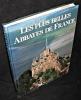 Les plus belles abbayes de France. Collombet François