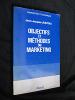 Objectifs et méthodes du marketing. Justeau Jean-Jacques