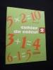 Cahier de calcul 2. Benhaïm
