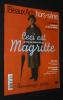 Beaux Arts magazine (hors série n°3) : Ceci est Magritte : sa vie, son oeuvre, etc.. Collectif