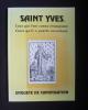 Saint Yves, ceux qui l'ont connu témoigent, ceux qu'il a guéris racontent- Enquête de canonisation. Le Guillou Jean-Paul