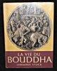 La vie du Bouddha. Silva-Vigier Anil de