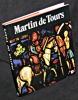 Martin de Tours. Nigg Walter, Potin Jacques