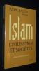 Islam, civilisation et sociétés. Balta Paul