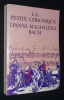 La petite Chronique d'Anna Magdalena Bach. Bach Anna Magdalena