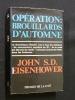 Opération : brouillards d'automne. Eisenhower John S.D.