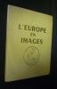 L'Europe en images (tomes I et II). Gossot Henry, Boigelot Henry