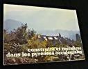 Construire et restaurer dans les Pyrénées occidentales. Collectif