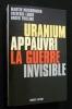 Uranium appauvri. La guerre invisible. Collectif