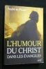 L'humour du Christ dans les Evangiles. Peretti André de
