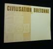 Civilisation bretonne. Catalogue de l'exposition réalisée à Brest en 1975 (juin-novembre). Collectif