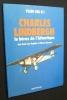Charles Lindbergh. Le héros de l'Atlantique. Beghin Jean-Luc, Sparaco Pierre