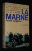 Six semaines de guerre-éclair, Tome 1 : La Marne, victoire inexploitée. Goutard A.