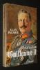 Le Kaiser Guillaume II. Palmer Alan