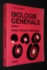 Biologie générale, Tome 1 : Bases physico-chimiques. Trémolières Jean