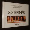 Six Reines. Fossa Christophe de, Daele Henri Van