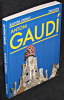 Antoni Gaudi. Une vie en architecture. Zerbst Rainer