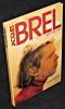 Jacques Brel. Mis en images par André Bernard. Barlatier Pierre
