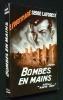 Bombes en mains. Laforest Serge