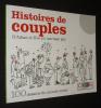 Histoires de couples, d'Adam et Eve au mariage gay. 100 Dessins du monde entier. Collectif