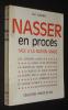 Nasser en procès : Face à la nation arabe. Saber Ali