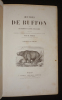 Oeuvres de Buffon, avec les suppléments de Lacépède, Cuvier, Réaumur, enrichies d'histoires et d'anecdotes empruntées aux voyageurs français et ...