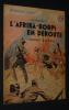 L'Afrika-Korps en déroute (Tunisie 1942-1943) (Collection Patrie, n°43). Mongis J.P.