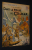 Dans la poche de Colmar (Collection Patrie libérée, n°30). Clouet A.