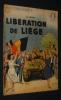 Libération de Liège (Collection Patrie libérée, n°14). Forny A.