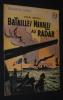 Batailles navales au radar (Collection Patrie, n°36). Bernay Henri