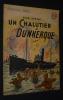 Un Chalutier à Dunkerque (Collection Patrie, n°34). Bernay Henri
