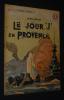 Le Jour 'J' en Provence (Collection Patrie libérée, n°26). Bernay Henri