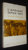 L'Afrique depuis 1800. Atmore Anthony, Oliver Roland