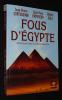 Fous d'Egypte : Entretiens avec Florence Quentin. Empereur Jean-Yves, Quentin Florence, Solé Robert, Corteggiani Jean-Pierre